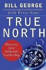True North: Discover Your Authentic Leadership, Peter Sims, Bill George, Good Bo