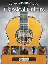 The Art and Craft of Making Classical Guitars by Rodriguez, Manuel