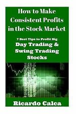 How to Make Consistent Profits in the Stock Market by Ricardo Calca (2014,...