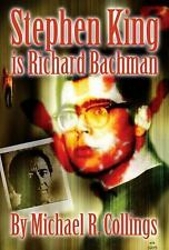 Stephen King Is Richard Bachman by Michael R. Collings (2011, Paperback)