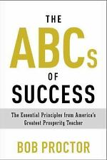 The ABCs of Success : The Essential Principles from America's Greatest...