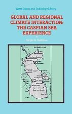 Global and Regional Climate Interaction: The Caspian Sea Experience (Water Scien