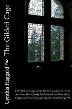 The Gilded Cage: The third in a saga about the Yorks, Lancasters and Nevilles, w