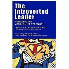 The Introverted Leader : Building on Your Quiet Strength by Jennifer B....
