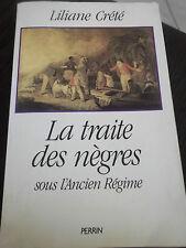 La traite des nègres sous l'ancien régime Liliane Crété
