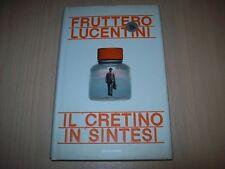 CARLO FRUTTERO&FRANCO LUCENTINI-IL CRETINO IN SINTESI-MONDADORI-2002-PRIMA EDIZ.