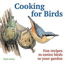 Cooking For Birds, Very Good Condition Book, Mark Golley, ISBN 9781780090689