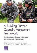 A Building Partner Capacity Assessment Framework: Tracking Inputs, Out-ExLibrary