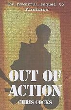 OUT OF ACTION -Sequel to Fireforce - Rhodesian Army memoirs, C Cocks  HB/dj new
