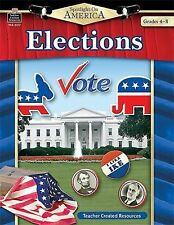 Spotlight on America - Elections, Grades 4-8 by Robert W. Smith (2004, Paperback