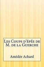 Les Coups d'épée de M. de la Guerche by Amedee Achard (2014, Paperback)