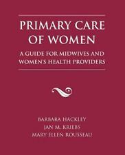 Primary Care of Women: A Guide for Midwives & Women's Health Providers by Hackl