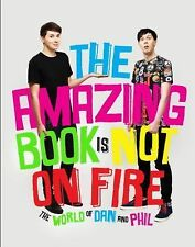 The Amazing Book Is Not on Fire by Dan Howell and Phil Lester (2015, Hardcover)