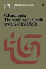 The banking and credit system of the USSR (Tilburg Studies in Economics)