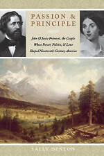 Passion and Principle: John and Jessie Fremont the Couple Whose Power...