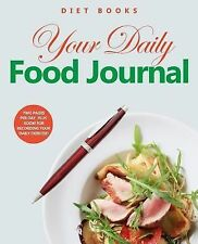 Diet Books : Your Daily Food Journal by Diet Diet Books (2014, Paperback)