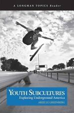 Youth Subcultures: Exploring Underground America (A Longman Topics Reader) by G
