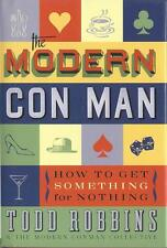NEW - The Modern Con Man: How to Get Something for Nothing