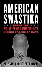 American Swastika: Inside the White Power Movement's Hidden Spaces of -ExLibrary