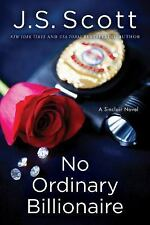 The Sinclairs: No Ordinary Billionaire 1 by J. S. Scott (2015, (FREE 2DAY SHIP)