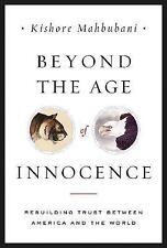 Beyond the Age of Innocence: Rebuilding Trust Between America and the World Uni