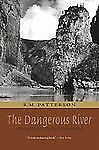 The Dangerous River : Adventure on the Nahanni by R. M. Patterson (2009,...