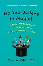 Do You Believe in Magic? : The Sense and Nonsense of Alternative Magic by...