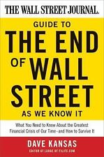 The Wall Street Journal Guide to the End of Wall Street as We Know It : What...