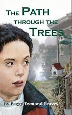 The Path Through the Trees by Peggy Dymond Leavey (2005, Paperback)