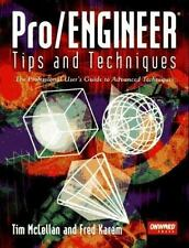 Pro/Engineer : Tips and Techniques by Tim McLellan and Fred Karam (1996,...