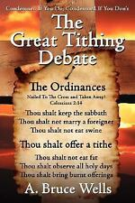 The Great Tithing Debate : Condemned If You Do Condemned If You Don't by A....