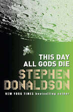 This Day All Gods Die: The Gap Sequence: 4: v. 4 (Gap Into 5), By Donaldson, Ste
