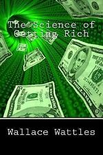 The Science of Getting Rich by Wallace Wattles (2012, Paperback)