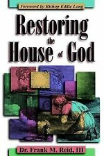 Restoring the House of God by Frank, III Reid (2005, Paperback)
