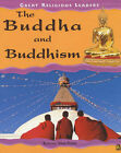 Buddha and Buddhism (Great Religious Leaders) Kerena Marchant Very Good Book