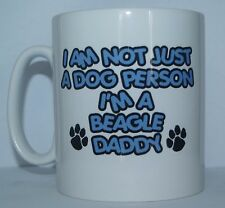 I'M NOT JUST A DOG PERSON I'M A BEAGLE DADDY Printed Mug - Gift PRESENT