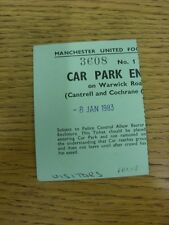 08/01/1983 Ticket: Manchester United v West Ham United [FA Cup] Car Park Visitin