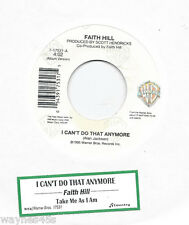 FAITH HILL * 45 * I Can't Do That Anymore * 45 * The Fool * 1995 * UNPLAYED MINT