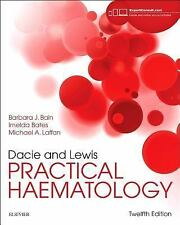 Dacie and Lewis Practical Haematology by Barbara J. Bain, Mike A. Laffan and Ime