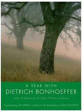 A Year with Dietrich Bonhoeffer : Daily Meditations from His Letters,...