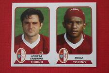 Panini Calciatori 2003/04 N. 593 TORINO FABBRINI PINGA DA BUSTINA!!!