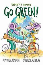 Sydney and Simon: Sydney and Simon : Going Green! by Paul A. Reynolds (2015,...
