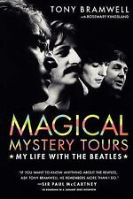 Magical Mystery Tours: My Life with the Beatles Bramwell, Tony, Kingsland, Rose
