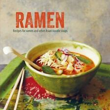 Ramen : Recipes for Ramen and Other Asian Noodle Soups (2017, Hardcover)