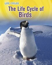 The Life Cycle of Birds (Life Cycles)-ExLibrary
