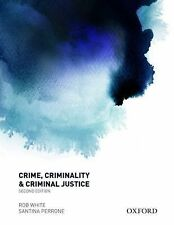 CRIME, CRIMINALITY AND CRIMINAL JUST - SANTINA PERRONE ROB WHITE (PAPERBACK) NEW