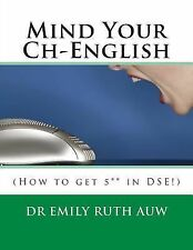 Mind Your Ch-English : How to Get 5** in DSE! by Emily Auw (2015, Paperback)