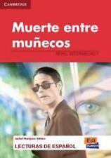 Muerte Entre Muñecos : Lecturas de Español, Nivel Intermedio by Julio Ruiz...