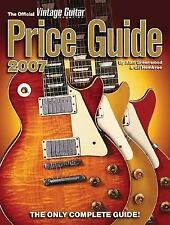 The Official Vintage Guitar Magazine Price Guide, 2007 Edition by Alan Greenwoo