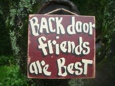 BACK DOOR FIRENDS ARE BEST AMERICANA COUNTRY RUSTIC PRIMITIVE FIREND SIGN PLAQUE
